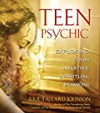 img - for Teen Psychic: Exploring Your Intuitive Spiritual Powers book / textbook / text book