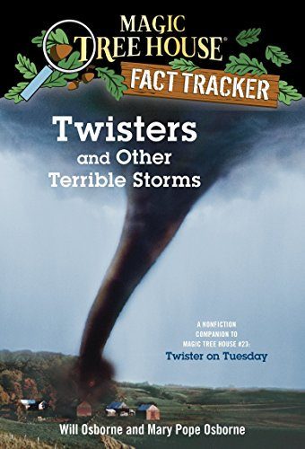 - Twisters and Other Terrible Storms: A Nonfiction Companion to Magic Tree House #23: Twister on Tuesday