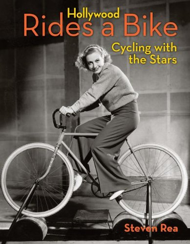 Hollywood Rides a Bike: Cycling with the Stars (Hollywood Rides A Bike Cycling With The Stars)