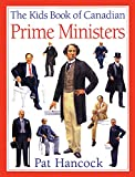The Kids Book of Canadian Prime Ministers (Revised Edition)