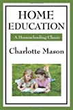 Home Education consists of six lectures by Charlotte Mason about the raising and educating of young children (up to the age of nine), for parents and teachers. She encourages us to spend a lot of time outdoors, immersed in nature and handling...