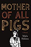 img - for Mother of All Pigs book / textbook / text book
