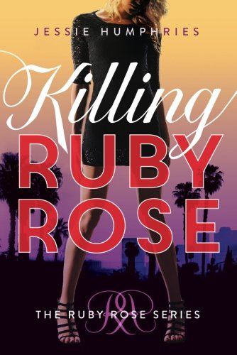 Killing Ruby Rose  The Ruby Rose Series