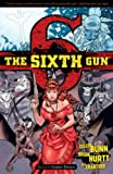 The Sixth Gun Volume 6 TP, Cullen Bunn, 1620100169