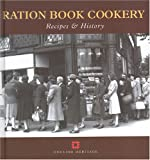 Ration Book Cookery: Recipes & History (Cooking Through the Ages)