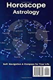 Horoscope & Astrology 2017 : Aries: The Complete Guide from Universe (The Secret form Fate in Zodiac) (Volume 11)