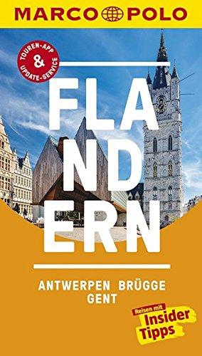 MARCO POLO Reiseführer Flandern, Antwerpen, Brügge, Gent: Reisen mit Insider-Tipps. Inklusive kostenloser Touren-App & Update-Service Taschenbuch – 30. Januar 2017 Sven-Claude Bettinger Brügge MAIRDUMONT 3829727534
