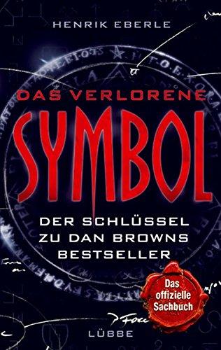 Das verlorene Symbol: Der Schlüssel zu Dan Browns Bestseller (Lübbe Sachbuch)