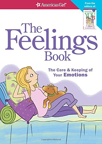 The Feelings Book (Revised): The Care and Keeping of Your Emotions (Questions To Ask Your Best Friend About Yourself)