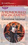 A Rumoured Engagement, Catherine George, 0373806337