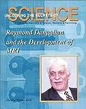 Raymond Damadian and the Development of the MRI, Marylou Morano Kjelle, 1584151412