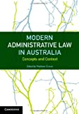 Modern Administrative Law in Australia : Concepts and Context, , 1107692199