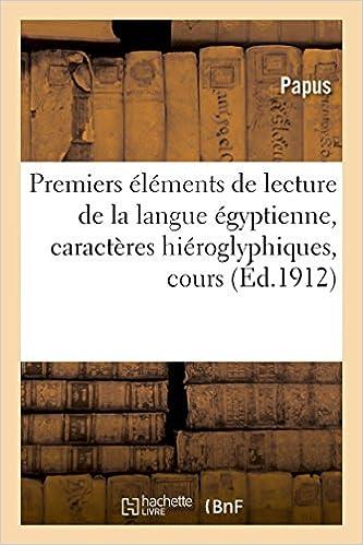 Téléchargement Premiers éléments de lecture de la langue égyptienne , caractères hiéroglyphiques, cours pdf