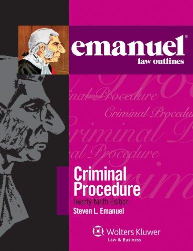 Emanuel Law Outline: Criminal Procedure (Emanuel Law Outlines)