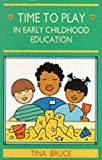 Time To Play: Play In Early Childhood Education
