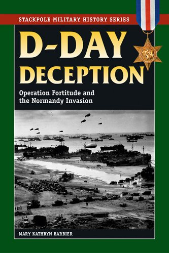 Read Online D-Day Deception: Operation Fortitude and the Normandy Invasion (Stackpole Military History Series) pdf epub