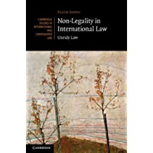 Non-Legality in International Law: Unruly Law (Cambridge Studies in International and Comparative Law Book 96)