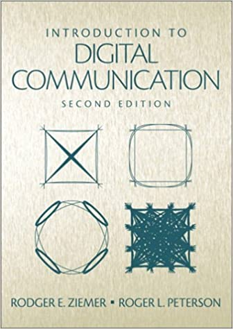 Introduction To Digital Communication 2nd Edition Ziemer Rodger E Peterson Roger W 9780138964818 Amazon Com Books