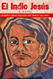 El Indio Jesus, Gilberto Chavez Ballejos and Shirley H. Witt, 0806132302