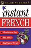 Instant French : 35 Minutes a Day in 6 Weeks You'll Speak French, Smith, Elisabeth, 0844202150