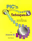 PIC'n Techniques Vol. 1 : PIC Microcontroller Applications Guide, Benson, David, 0965416232