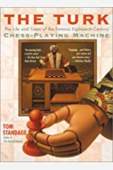 The Turk: The Life and Times of the Famous Eighteenth-Century Chess-Playing Machine Paperback