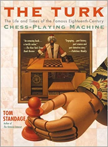 Book The Turk: The Life and Times of the Famous Eighteenth-Century Chess-Playing Machine