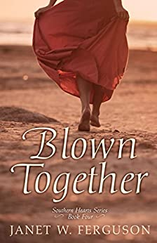 Blown Together (Southern Hearts Series Book 4) by [Ferguson, Janet W.]