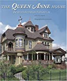 The Queen Anne House: America's Victorian Vernacular
