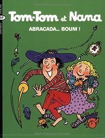 Tom-Tom et Nana, tome 16 : Abracada ... Boum ! par Cohen