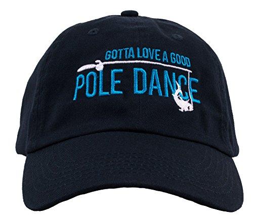 Gotta Love a Good Pole Dance | Funny Fishing Humor Fisherman Baseball Hat Cap Navy Blue