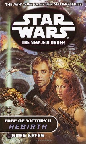 Star Wars: The New Jedi Order - Edge of Victory II: Rebirth - Book  of the Star Wars Legends