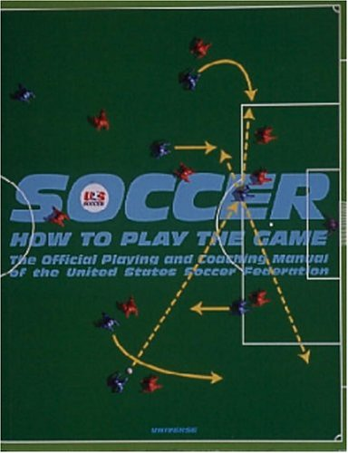 Soccer: How to Play the Game: The Official Playing and Coaching Manual of the United States Soccer Federation (Manual Del Coaching)