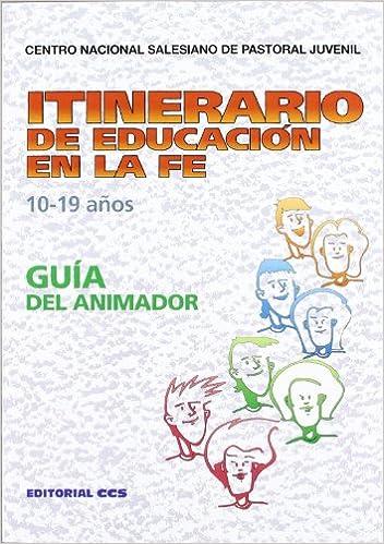 Guía del animador: 0 Itinerario de educación en la fe: Amazon.es: Centro Nacional Salesiano de Pastoral Juvenil: Libros
