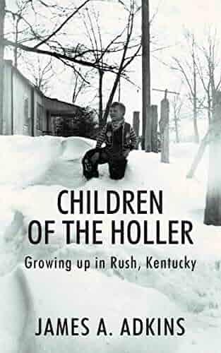 Children of the Holler: Growing up in Rush, Kentucky