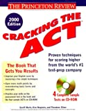 Cracking the ACT 2000-2001, Princeton Review Staff and Theodore Silver, 0375755012