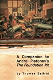 Download A Companion to Andrei Platonov's The Foundation Pit (Studies in Russian and Slavic Literatures, Cultures, and History) in PDF ePUB Free Online