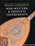 Non-Western and Obsolete Instruments, Robert Dearling, 0791060950