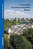 Schaustelle Nachkriegsmoderne Berlin, Heilmeyer, Florian and Bolk, Florian, 3867110182