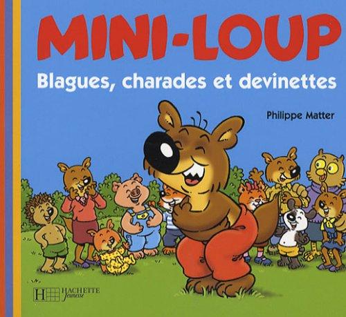 Mini-Loup : Blagues, charades et devinettes Broché – 23 août 2006 Philippe Matter HACHETTE JEUNESSE 2012246524 Humour - magie