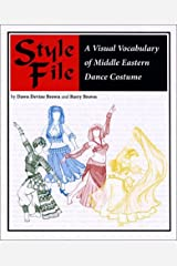 Style File: A Visual Vocabulary of Middle Eastern Dance Costume Paperback