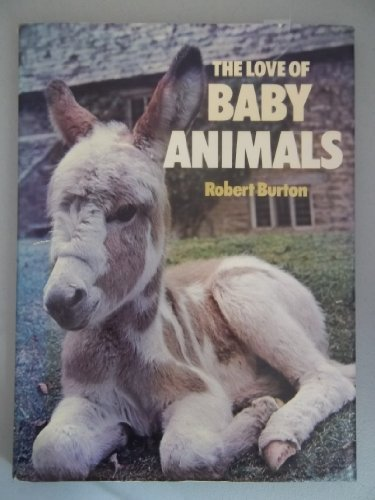 Burton Love Channel (The Love of Baby Animals by Robert Burton (1976-10-03))