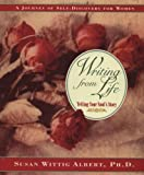 Writing from Life: A Journey of Self-Discovery for Women: Telling Your Soul's Story (Inner Work Book)