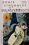 Peurs, croyances et superstitions par Lacotte