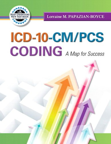 ICD-10-CM/PCS Coding: A Map for Success (MyHealthProfessionsLab Series)