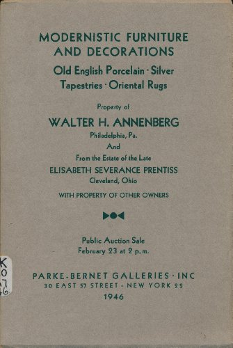 Modernistic Furniture & Decorations, Bow & Chelsea Porcelain, Silver Tapestries, Oriental Rugs; Property of Walter H. Annenberg, Philadelphia, PA Sold By His Order & from the Estate of the Late elisabeth Severance Prentiss, Cleveland, OH Sold By Order.