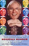 Little Book of Heavenly Humour, Syd Little and Chris Gidney, 1853114839