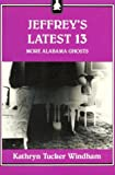 Jeffrey's Latest 13: More Alabama Ghosts