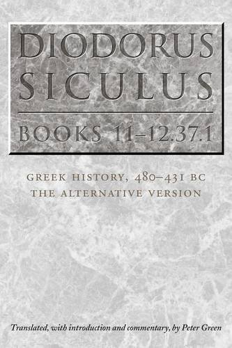 Diodorus Siculus, Books 11-12.37.1: Greek History, 480-431 BC?the Alternative Version