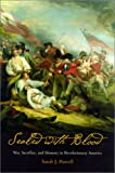 Sealed with Blood : War, Sacrifice, and Memory in Revolutionary America, Purcell, Sarah J., 0812236602